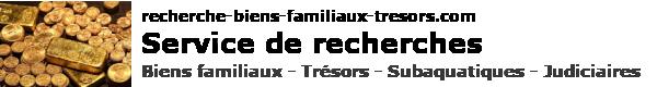 Services de recherche - Biens familiaux – Trésors - Judiciaire
